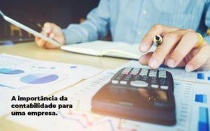 A Importancia Da Contabilidade Para Uma Empresa 1 - Blog - Parecer Contabilidade