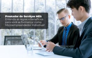 Prestador De Serviços Mei Entenda As Regras E Benefícios Para Você Se Formalizar Como Microempreendedor Individual - Blog - Liz Assessoria Financeira