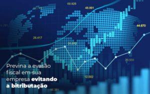 Previna A Evasao Fiscal Em Sua Empresa Evitando A Bitributacao Post 1 Organização Contábil Lawini - Contabilidade na Lapa - SP | RM Assessoria Contábil - Blog