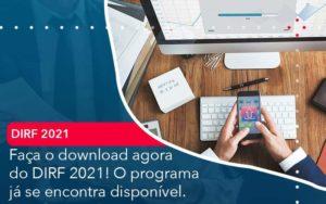 Faca O Dowload Agora Do Dirf 2021 O Programa Ja Se Encontra Disponivel Organização Contábil Lawini - Contabilidade na Lapa - SP | RM Assessoria Contábil - Blog