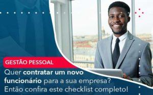 Quer Contratar Um Novo Funcionario Para A Sua Empresa Entao Confira Este Checklist Completo Organização Contábil Lawini - Contabilidade na Lapa - SP | RM Assessoria Contábil - Blog