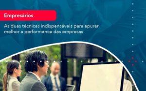 As Duas Tecnicas Indispensaveis Para Apurar Melhor A Performance Das Empresa 1 - Contabilidade na Lapa - SP | RM Assessoria Contábil - Blog