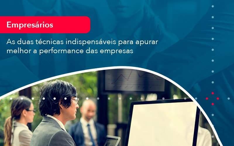 As Duas Tecnicas Indispensaveis Para Apurar Melhor A Performance Das Empresa 1 - Contabilidade na Lapa - SP   RM Assessoria Contábil - Blog