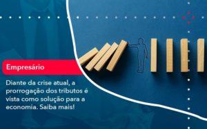 Diante Da Crise Atual A Prorrogacao Dos Tributos E Vista Como Solucao Para A Economia (1) - Contabilidade na Lapa - SP | RM Assessoria Contábil - Blog