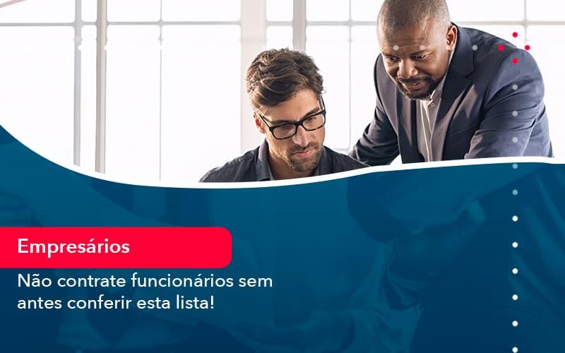 Nao Contrate Funcionarios Sem Antes Conferir Esta Lista 1 - Contabilidade na Lapa - SP   RM Assessoria Contábil - Blog