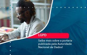 Saiba Mais Sobre A Portaria Publicada Pela Autoridade Nacional De Dados 1 - Contabilidade na Lapa - SP | RM Assessoria Contábil - Blog