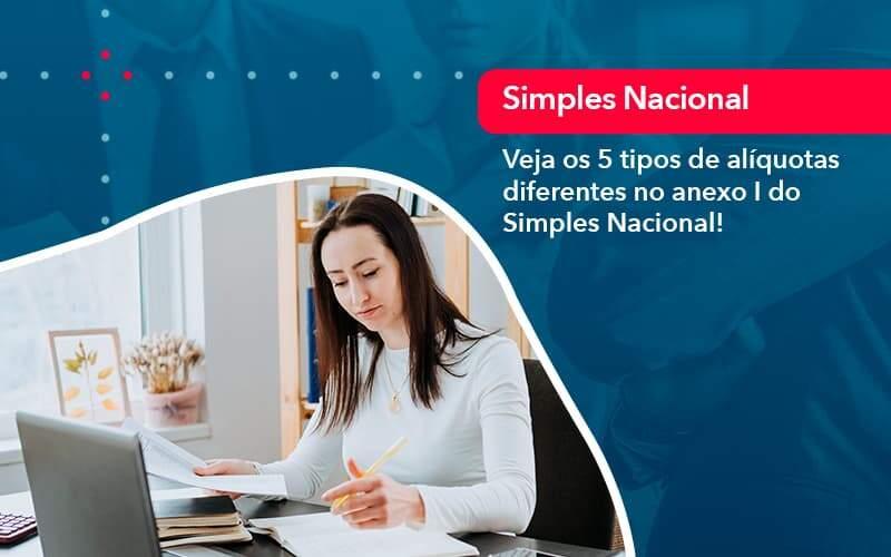 Veja Os 5 Tipos De Aliquotas Diferentes No Anexo I Do Simples Nacional 1 - Contabilidade na Lapa - SP | RM Assessoria