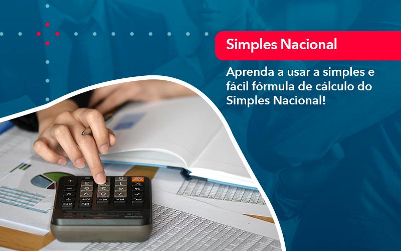 Aprenda A Usar A Simples E Facil Formula De Calculo Do Simples Nacional - Contabilidade na Lapa - SP | RM Assessoria