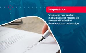 Voce Sabia Que Existem Modalidades De Rescisao De Contrato De Trabalho - Contabilidade na Lapa - SP | RM Assessoria