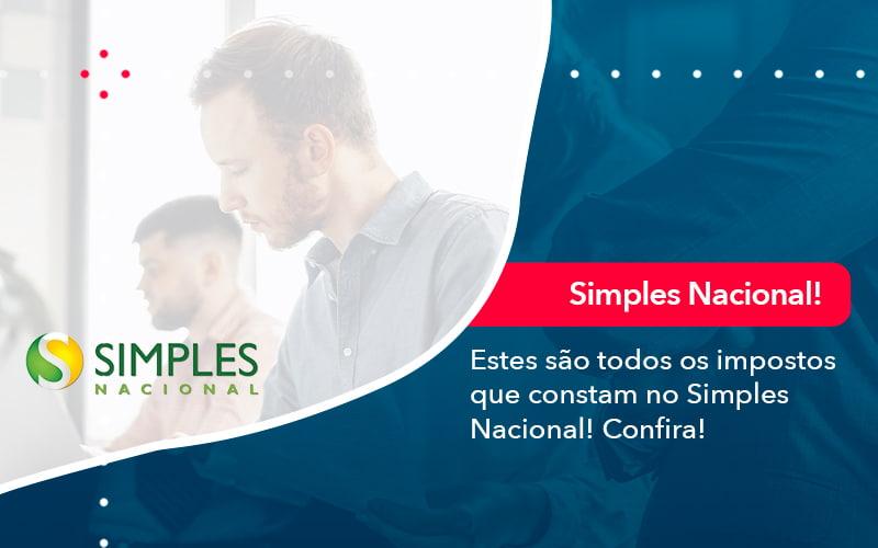 Simples Nacional Conheca Os Impostos Recolhidos Neste Regime 1 - Contabilidade na Lapa - SP   RM Assessoria