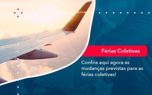 Confira Aqui Agora As Mudancas Previstas Para As Ferias Coletivas 1 - Contabilidade na Lapa - SP | RM Assessoria