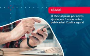 O E Social Passa Por Novos Ajustes Em 3 Novas Notas Publicadas Confira Agora 1 - Contabilidade na Lapa - SP | RM Assessoria