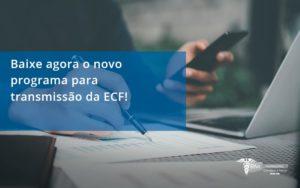 Baixe Agora O Novo Programa Para Transmissao Da Ecf Rm - Contabilidade na Lapa - SP | RM Assessoria