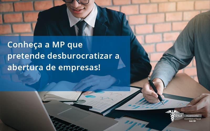 Conheca A Mp Que Pretende Desburocratizar A Abertura De Empresa Rm - Contabilidade na Lapa - SP | RM Assessoria