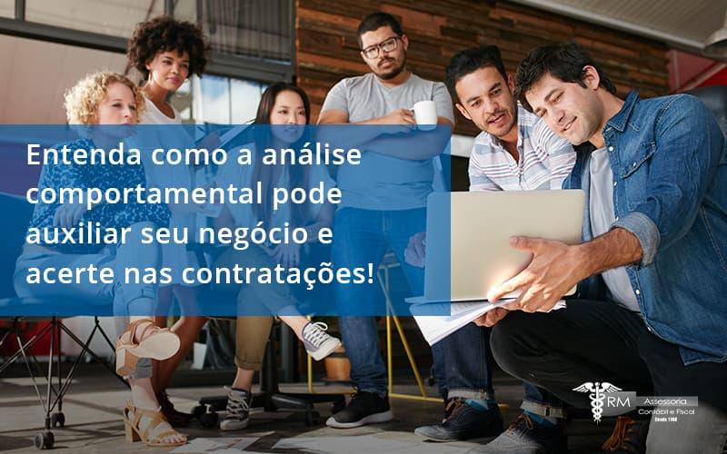 Entenda Como A Analise Comportamental Pode Auxiliar Seu Pequeno Ou Medio Negocio E Acerte Nas Contratacoes Rm - Contabilidade na Lapa - SP   RM Assessoria