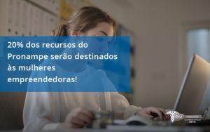 20% Dos Recursos Do Pronampe Serão Destinados às Mulheres Empreendedoras Rm Assessoria - Contabilidade na Lapa - SP | RM Assessoria