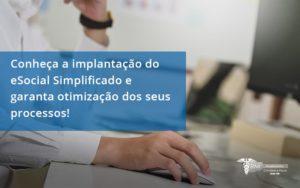 Conheça A Implantação Do Esocial Simplificado E Garanta Otimização Dos Seus Processos Rm Assessoria - Contabilidade na Lapa - SP | RM Assessoria